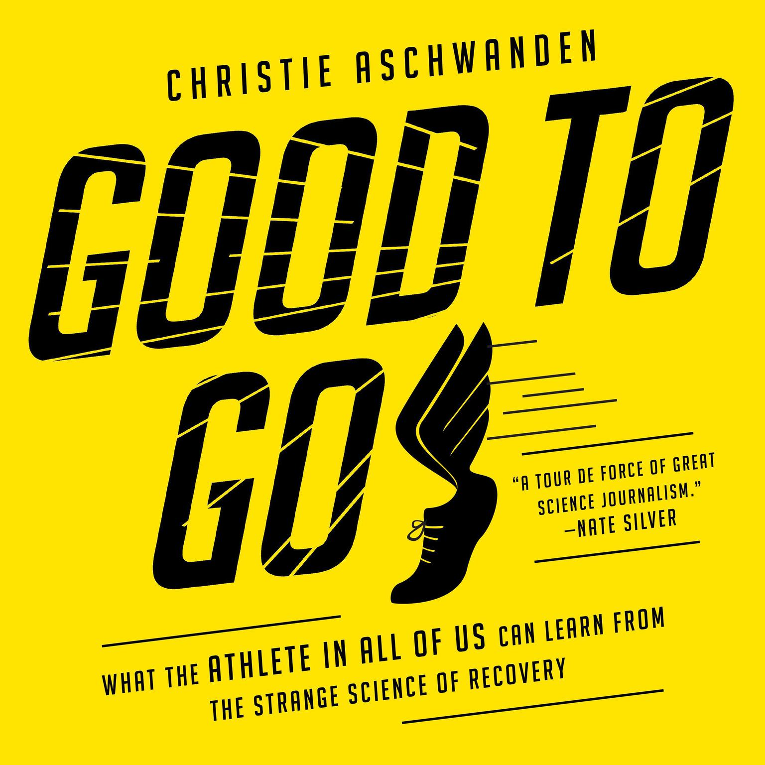 Printable Good to Go: What the Athlete in All of Us Can Learn from the Strange Science of Recovery Audiobook Cover Art