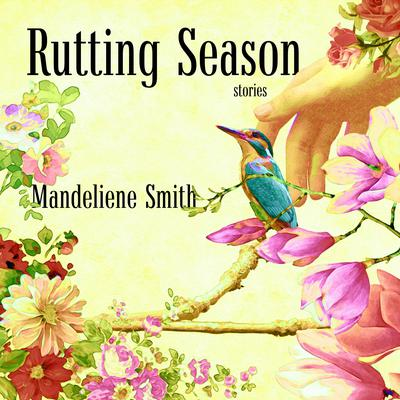 Rutting Season: Stories Audiobook, by Mandeliene Smith