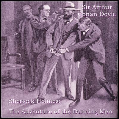 Sherlock Holmes:  The Adventure of the Dancing Men Audiobook, by Arthur Conan Doyle