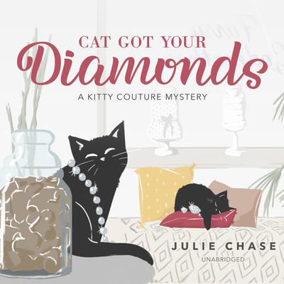 Cat Got Your Diamonds: A Kitty Couture Mystery Audiobook, by Julie Chase