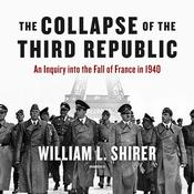 The Collapse of the Third Republic: An Inquiry into the Fall of France in 1940 Audiobook, by William L. Shirer