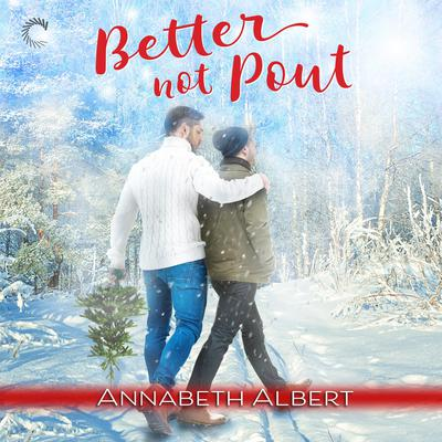 Better Not Pout Audiobook, by Annabeth Albert