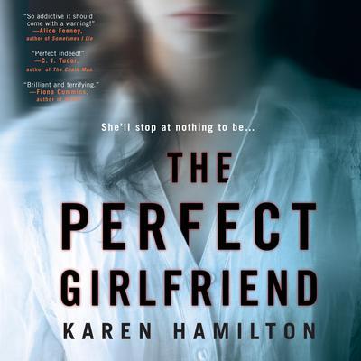 The Perfect Girlfriend Audiobook, by Karen Hamilton
