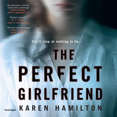 The Perfect Girlfriend Audiobook, by Karen Hamilton