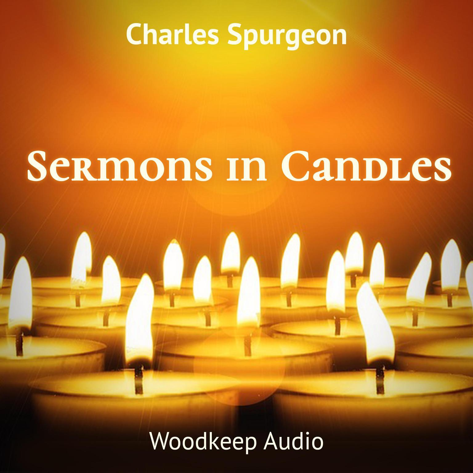 Sermons in Candles Audiobook, by Charles Spurgeon