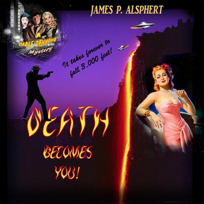 Death Becomes You Audiobook, by James P. Alsphert
