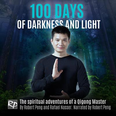 100 Days of Darkness and Light  Audiobook, by Rafael Nasser