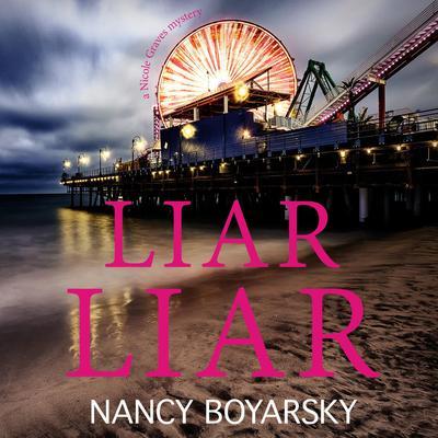 Liar Liar: A Nicole Graves Mystery Audiobook, by Nancy Boyarsky