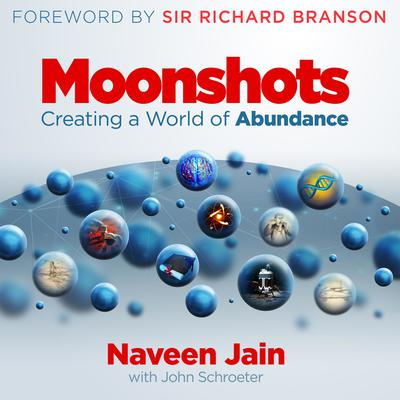 Moonshots: Creating a World of Abundance Audiobook, by Naveen Jain