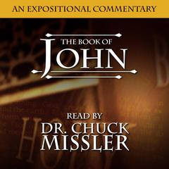 John: An Expositional Commentary Audiobook, by Chuck Missler