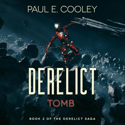 Derelict: Tomb Audiobook, by Paul E. Cooley