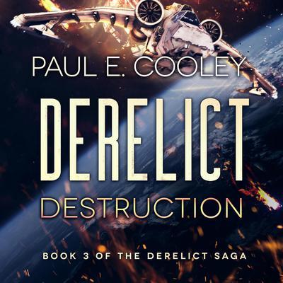 Derelict: Destruction Audiobook, by Paul E. Cooley