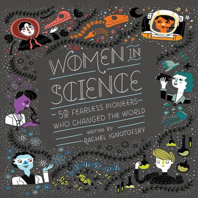 Women in Science: 50 Fearless Pioneers Who Changed the World Audiobook, by Rachel Ignotofsky