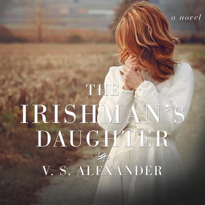 The Irishmans Daughter Audiobook, by V. S. Alexander