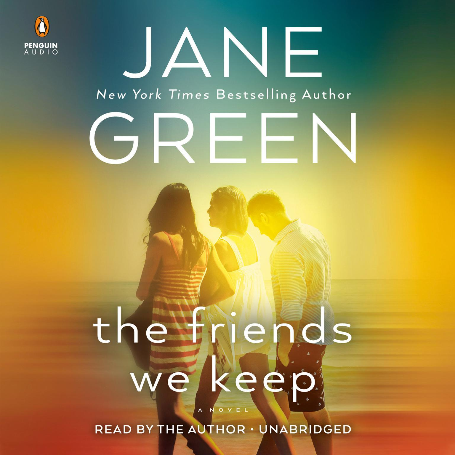 The Friends We Keep Audiobook, by Jane Green