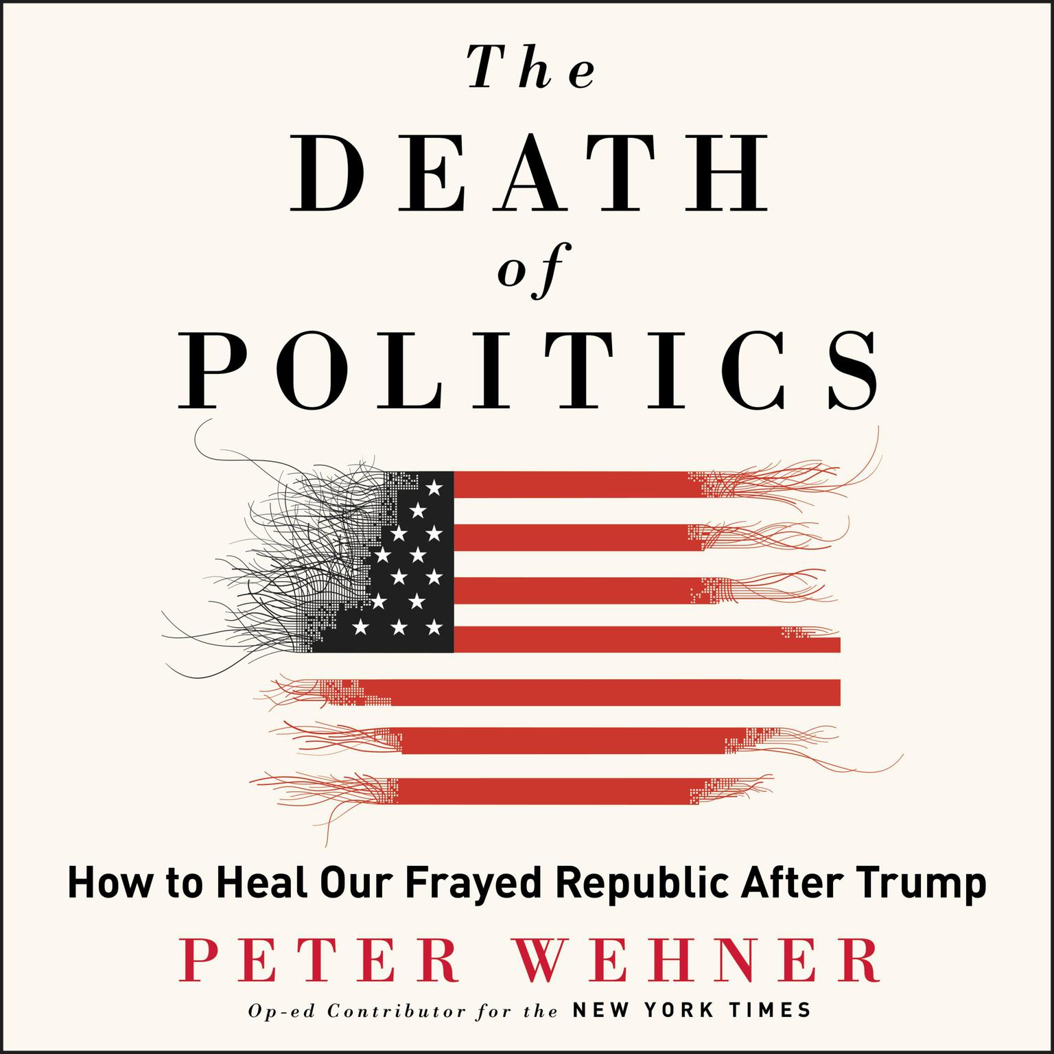 Printable The Death of Politics: How to Heal Our Frayed Republic After Trump Audiobook Cover Art