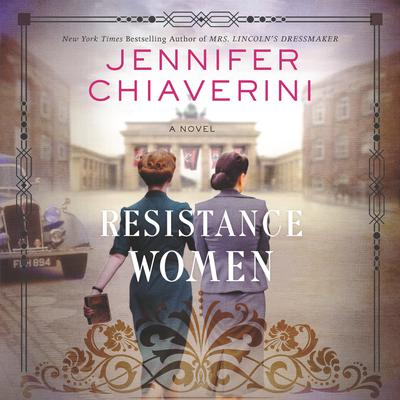Resistance Women: A Novel Audiobook, by Jennifer Chiaverini