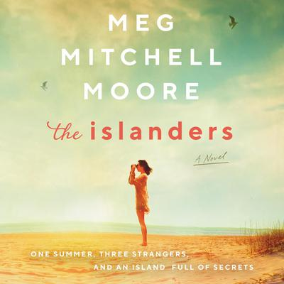 The Islanders: A Novel Audiobook, by Meg Mitchell Moore