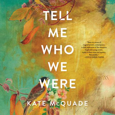 Tell Me Who We Were: Stories Audiobook, by Kate McQuade
