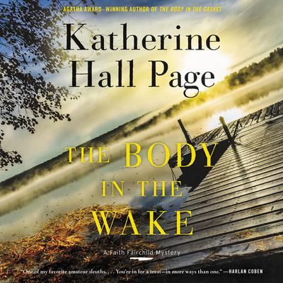 The Body in the Wake: A Faith Fairchild Mystery Audiobook, by Katherine Hall Page