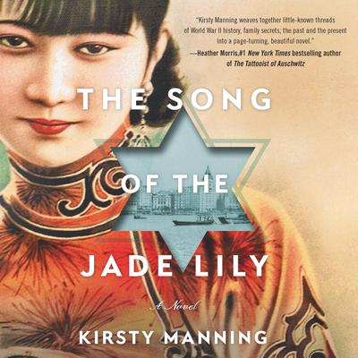 The Song of the Jade Lily: A Novel Audiobook, by Kirsty Manning