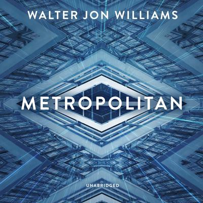 Metropolitan  Audiobook, by Walter Jon Williams