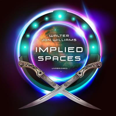 Implied Spaces Audiobook, by Walter Jon Williams