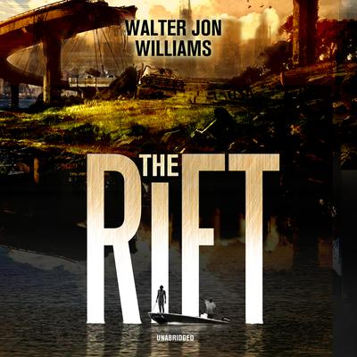 The Rift Audiobook, by Walter Jon Williams