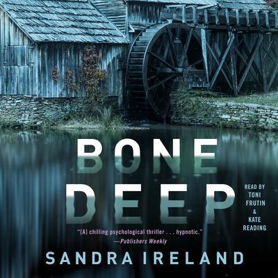 Bone Deep Audiobook, by Sandra Ireland