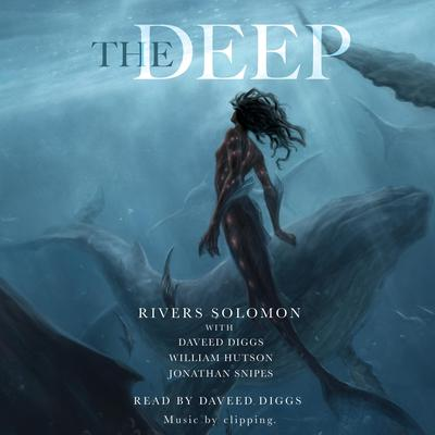 The Deep Audiobook, by Rivers Solomon