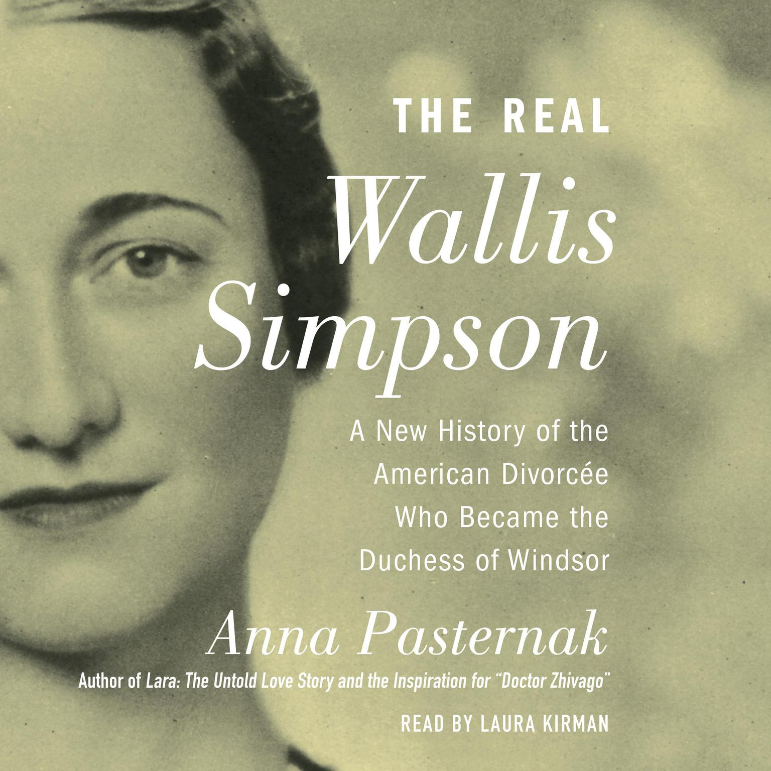 Printable The Real Wallis Simpson: A New History of the American Divorcee who became the Duchess of Windsor Audiobook Cover Art