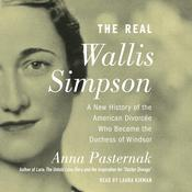 The Real Wallis Simpson: A New History of the American Divorcee who became the Duchess of Windsor Audiobook, by Anna Pasternak