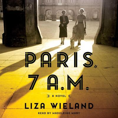 Paris, 7 a.m. Audiobook, by Liza Wieland