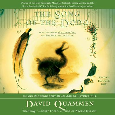 The Song of the Dodo: Island Biogeography in an Age of Extinctions Audiobook, by David Quammen