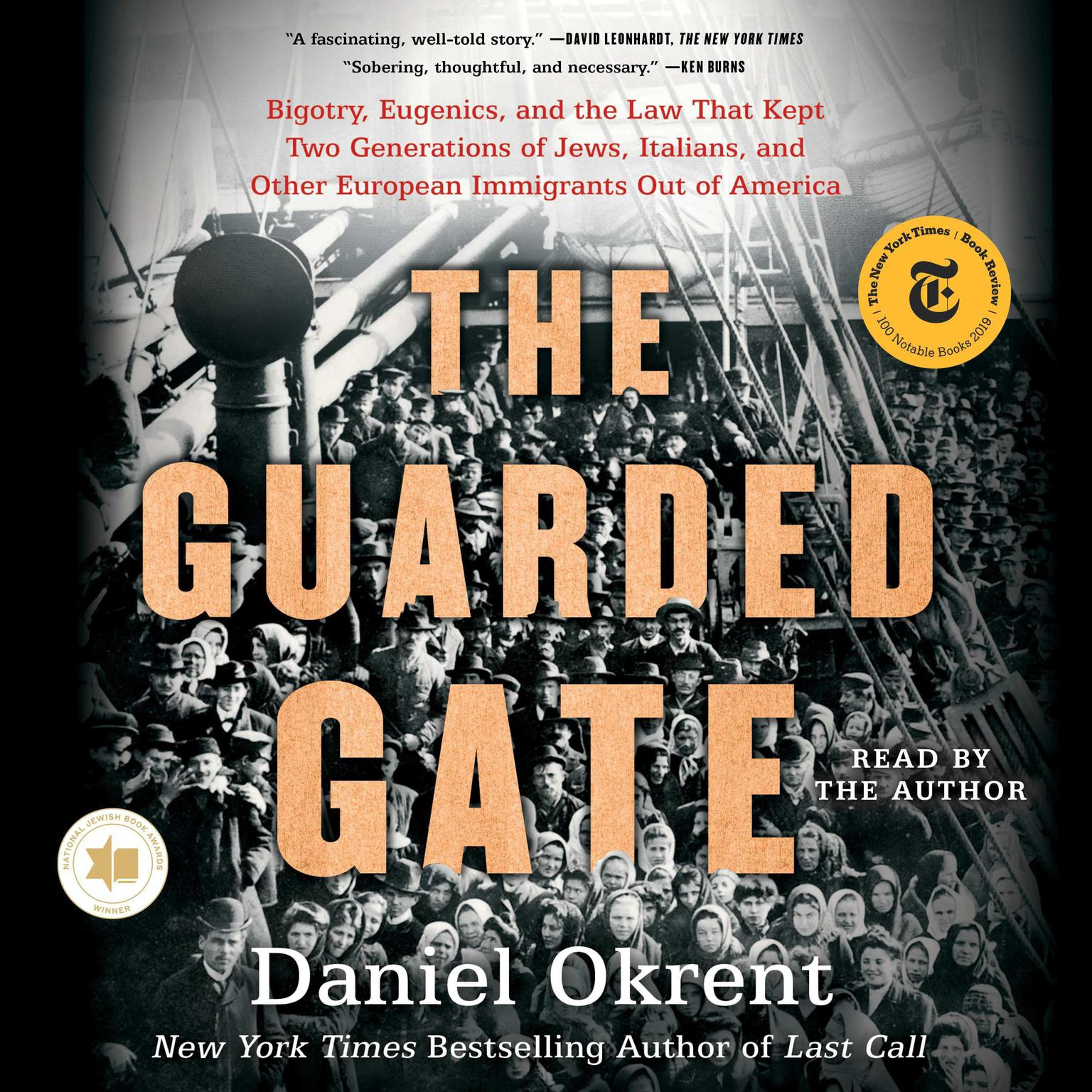 Printable The Guarded Gate: Bigotry, Eugenics and the Law That Kept Two Generations of Jews, Italians, and Other European Immigrants Out of America Audiobook Cover Art