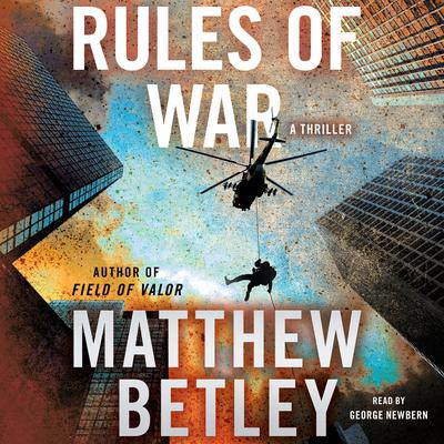 Rules of War: A Thriller Audiobook, by Matthew Betley