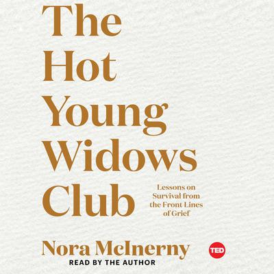 The Hot Young Widows Club: Lessons on Survival from the Front Lines of Grief Audiobook, by Nora McInerny