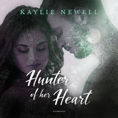 Hunter of Her Heart Audiobook, by Kaylie Newell