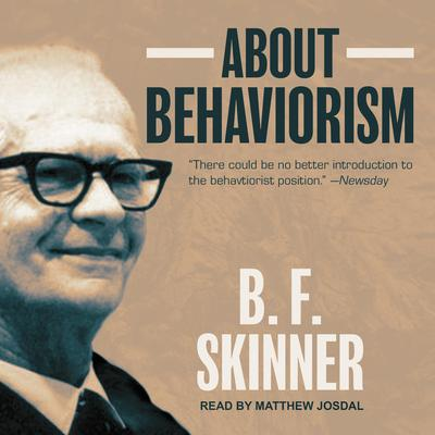 About Behaviorism Audiobook, by B. F. Skinner