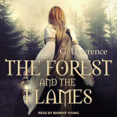 The Forest and The Flames Audiobook, by G. Lawrence