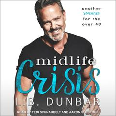 Midlife Crisis: Another romance for the over 40 Audiobook, by L.B. Dunbar