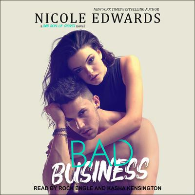 Bad Business  Audiobook, by Nicole Edwards