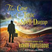 The Case of the Toxic Spell Dump Audiobook, by Harry Turtledove