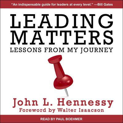 Leading Matters: Lessons from My Journey Audiobook, by John L. Hennessy