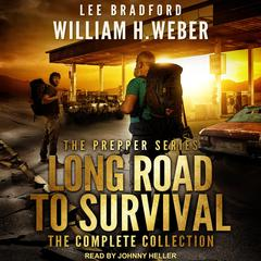 Long Road to Survival: The Complete Box Set: A Post-Apocalyptic, Survival Thriller Audiobook, by Lee Bradford, William H. Weber