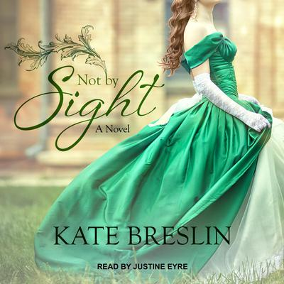 Not by Sight Audiobook, by Kate Breslin