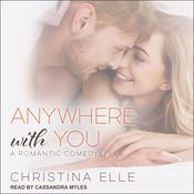 Anywhere With You Audiobook, by Christina Elle