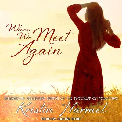 When We Meet Again Audiobook, by Kristin Harmel