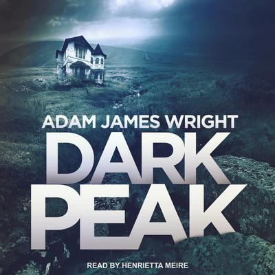 Dark Peak Audiobook, by Adam J. Wright