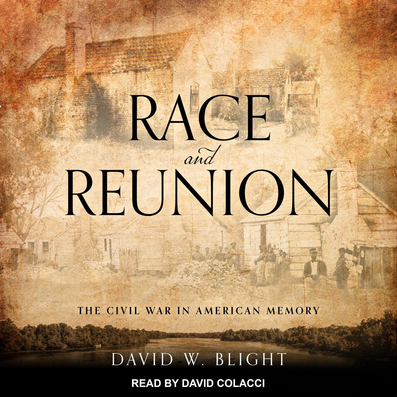 Race and Reunion: The Civil War in American Memory Audiobook, by David W. Blight